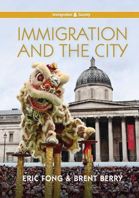 Immigration and the City - PIMS - Polity Immigration and Society series (Hardback)