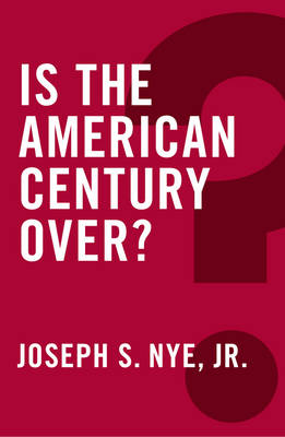 Is the American Century Over? - Global Futures (Hardback)