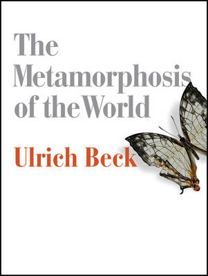 The Metamorphosis of the World: How Climate Change is Transforming Our Concept of the World (Paperback)