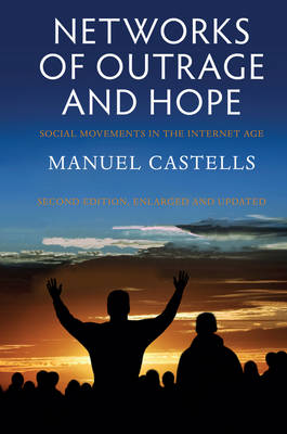 Networks of Outrage and Hope: Social Movements in the Internet Age (Paperback)
