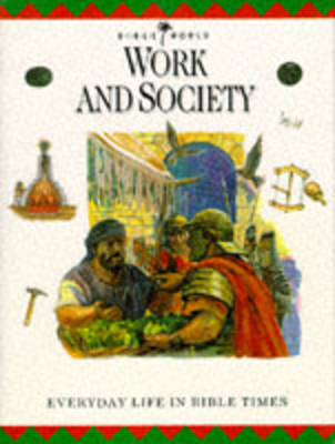 Work and Society: Everyday Life in Bible Times - Bible World v. 9 (Hardback)