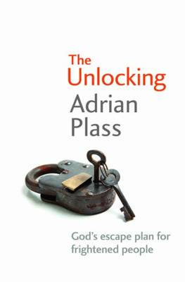 The Unlocking: God's escape plan for frightened people (Paperback)
