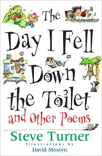 The Day I Fell Down the Toilet and Other Poems (Paperback)