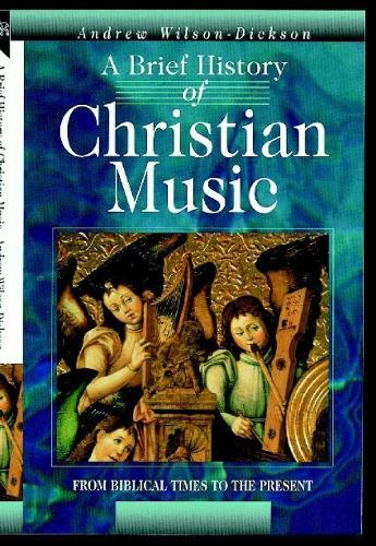 A Brief History of Christian Music: From biblical times to the present (Paperback)