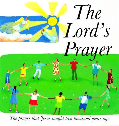 The Lord's Prayer: The Prayer Jesus taught 2000 years ago (Hardback)