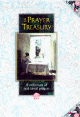 A Prayer Treasury: A collection of bestloved prayers (Hardback)