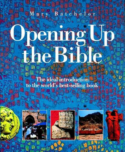Opening Up the Bible: The ideal introduction to the world's best-selling book (Paperback)