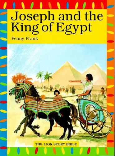 Joseph and the King of Egypt - The Lion Story Bible (Paperback)