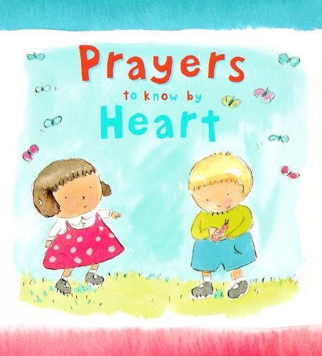 Prayers to Know by Heart (Hardback)