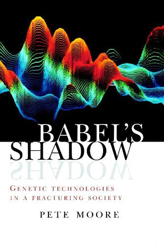 Babel's Shadow: Genetic technologies in a fracturing society (Paperback)