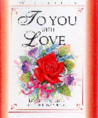 To You with Love - Keepsakes S. (Hardback)