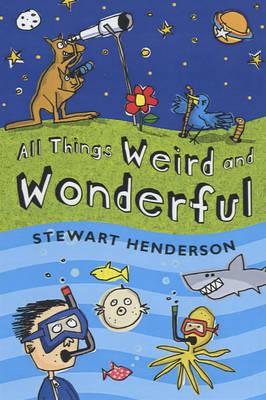 All Things Weird and Wonderful (Hardback)
