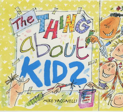 The Thing About Kids - Thing about... (Paperback)