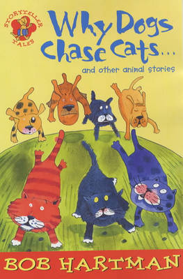 Why Dogs Chase Cats....: and Other Animal Stories - Lion Storyteller v. 1 (Paperback)