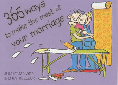 365 Ways to Make the Most of Your Marriage (Paperback)