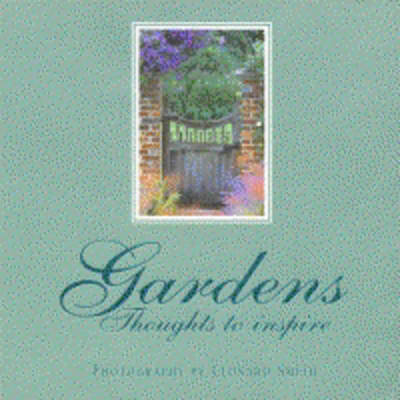 Gardens: Thoughts to Inspire - Thoughts to inspire (Paperback)