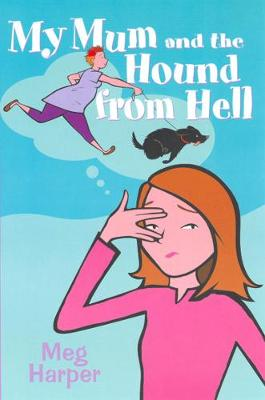 My Mum and the Hound from Hell - My Mum... (Paperback)