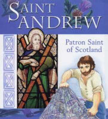 Saint Andrew of Scotland: Patron Saint of Scotland (Book)