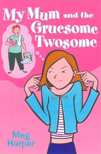 My Mum and the Gruesome Twosome - My Mum... (Paperback)