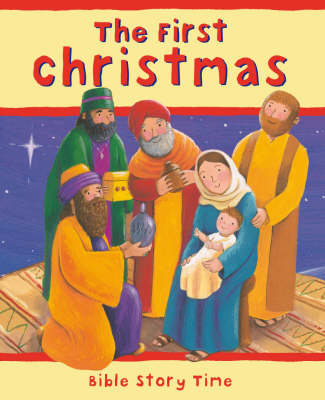The First Christmas - Bible Story Time No. 7 (Hardback)