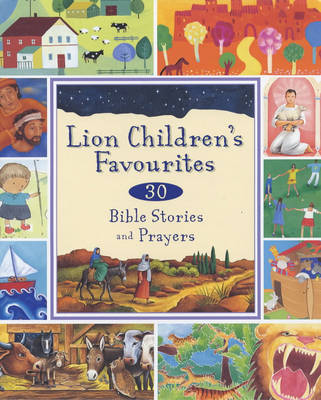 Lion Children's Favourites: 30 Bible Stories and Prayers (Paperback)