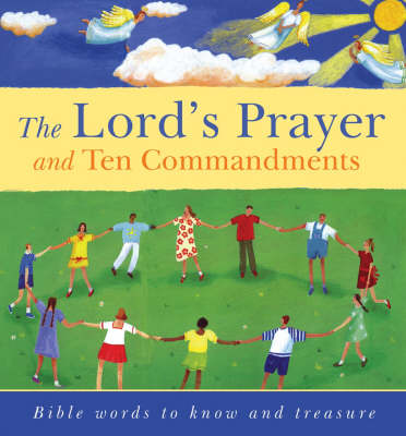 The Lord's Prayer and Ten Commandments: Bible words to know and to treasure (Hardback)