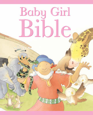 The Baby Girl Bible - Baby Bible (Hardback)