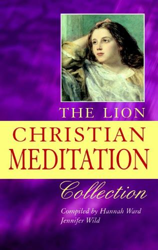 The Lion Christian Meditation Collection: Over 500 meditations classic and contemporary arranged by theme (Paperback)