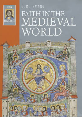 Faith in the Medieval World - Lion Histories (Paperback)