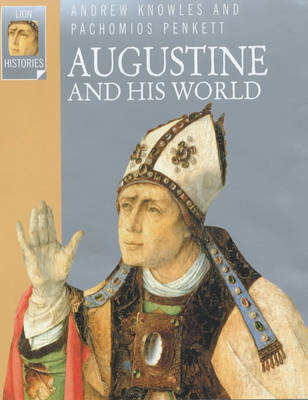 Augustine and His World - Lion Histories (Paperback)