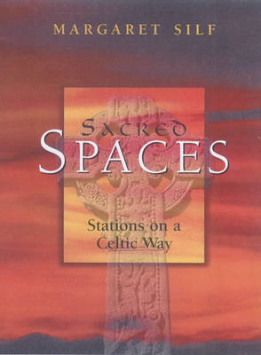 Sacred Spaces: Stations on a Celtic Way (Paperback)