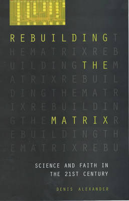 Rebuilding the Matrix: Science and faith in the 21st century (Paperback)