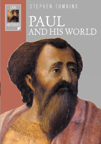 Paul and His World - Lion Histories (Paperback)
