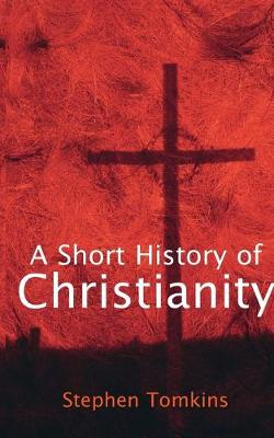 A Short History of Christianity (Hardback)