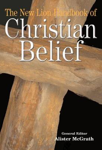 The New Lion Handbook of Christian Belief - Lion Handbooks (Paperback)