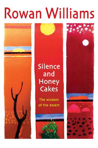 Silence and Honey Cakes: The Wisdom of the Desert (Paperback)