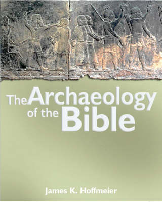 The Archaeology of the Bible (Hardback)
