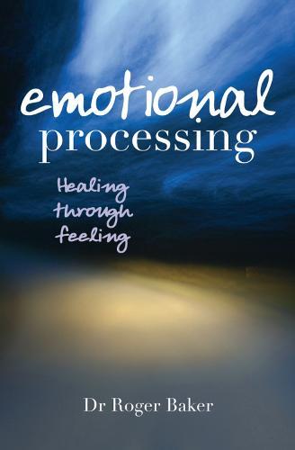 Emotional Processing: Healing through feeling (Paperback)