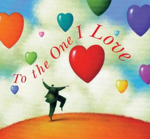To the One I Love (Hardback)