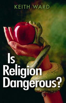 Is Religion Dangerous? (Paperback)