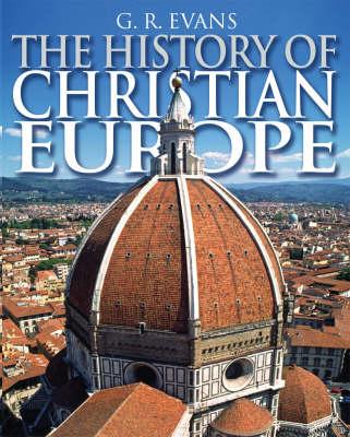 The History of Christian Europe (Hardback)