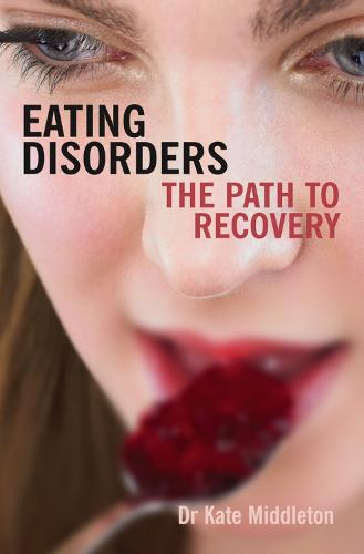 Eating Disorders: The Path to Recovery (Paperback)