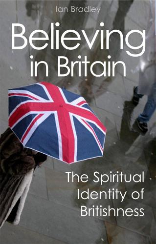 Believing in Britain: The Spiritual Identity of Britishness (Paperback)