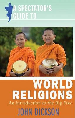 A Spectator's Guide to World Religions: An introduction to the big five - Spectator's Guides (Paperback)