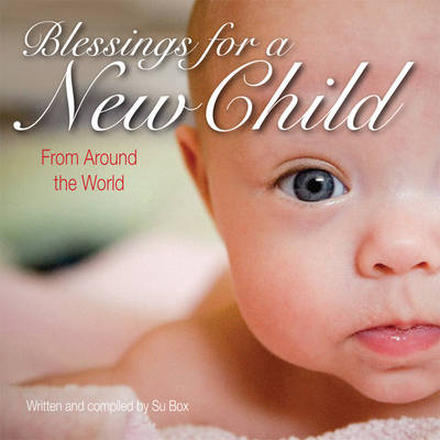 Blessings for a New Child: From Around the World (Hardback)