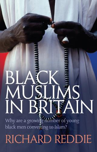 Black Muslims in Britain: Why are many young black men converting to Islam? (Paperback)