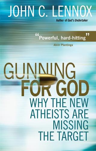 Gunning for God: Why the New Atheists are missing the target (Paperback)