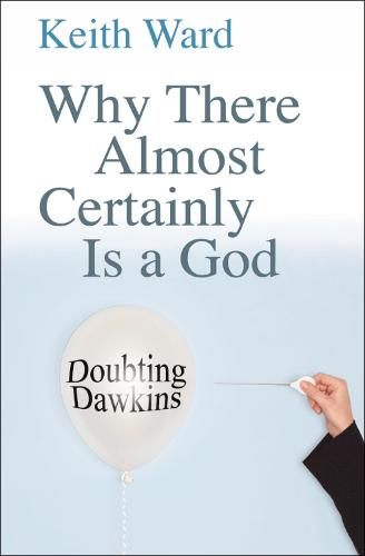 Why There Almost Certainly Is a God: Doubting Dawkins (Paperback)