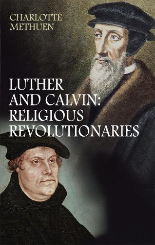Luther and Calvin: Religious revolutionaries (Paperback)
