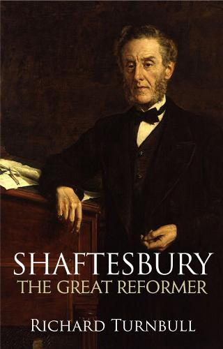 Shaftesbury: The Great Reformer (Paperback)